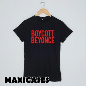 BOYCOTT BEYONCE T-shirt Men, Women and Youth