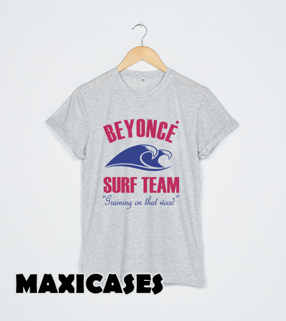 Beyonce Surf Team T-shirt Men, Women and Youth