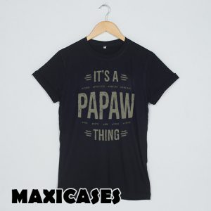 Gift for Papaw T-shirt Men, Women and Youth