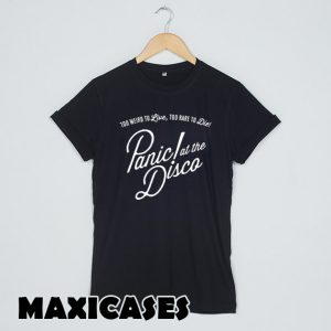 Panic! at the disco T-shirt Men, Women and Youth