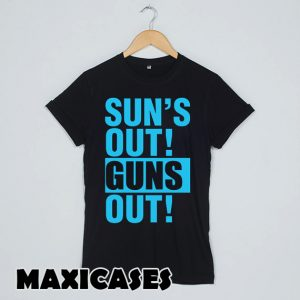 suns out guns out T-shirt Men, Women and Youth