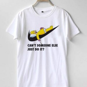 Can't someone else just do it T-shirt Men Women and Youth
