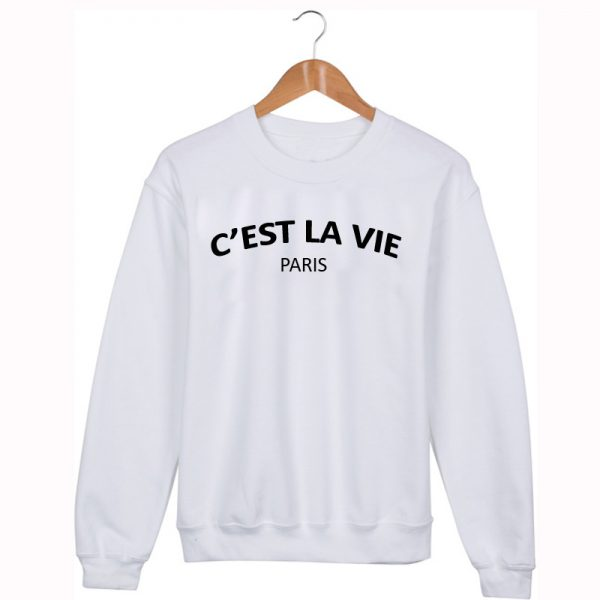 C'est la vie Sweatshirt Sweater Unisex Adults size S to 2XL