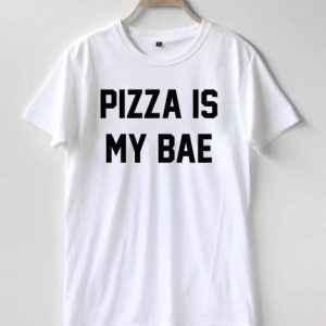 Pizza in my bae T-shirt Men Women and Youth