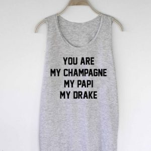 You are my champagne tank top men and women Adult