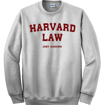 Harvard Law Just Kidding Sweatshirt Sweater Unisex Adults size S to 2XL