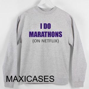I do marathons on netflix Sweatshirt Sweater Unisex Adults size S to 2XL