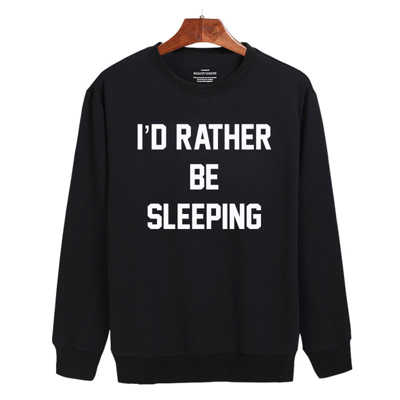 I'd rather be sleeping Sweatshirt Sweater Unisex Adults size S to 2XL