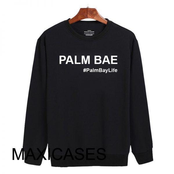 Palm bae Sweatshirt Sweater Unisex Adults size S to 2XL