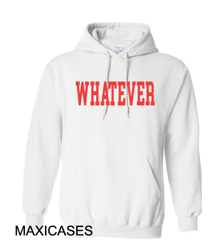 Whatever Hoodie Unisex Adult size S - 2XL
