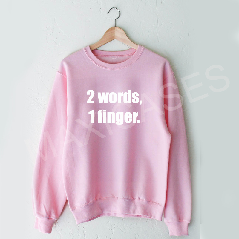 2 words 1 finger Sweatshirt Sweater Unisex Adults size S to 2XL