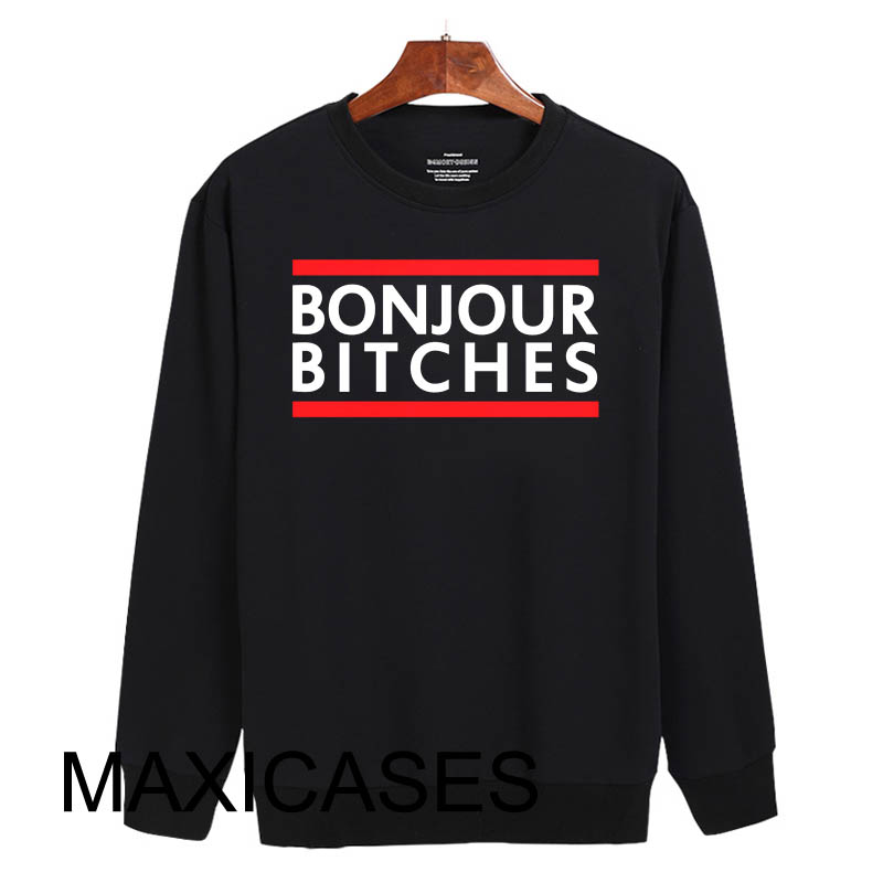 Bonjour Bitches Sweatshirt Sweater Unisex Adults size S to 2XL