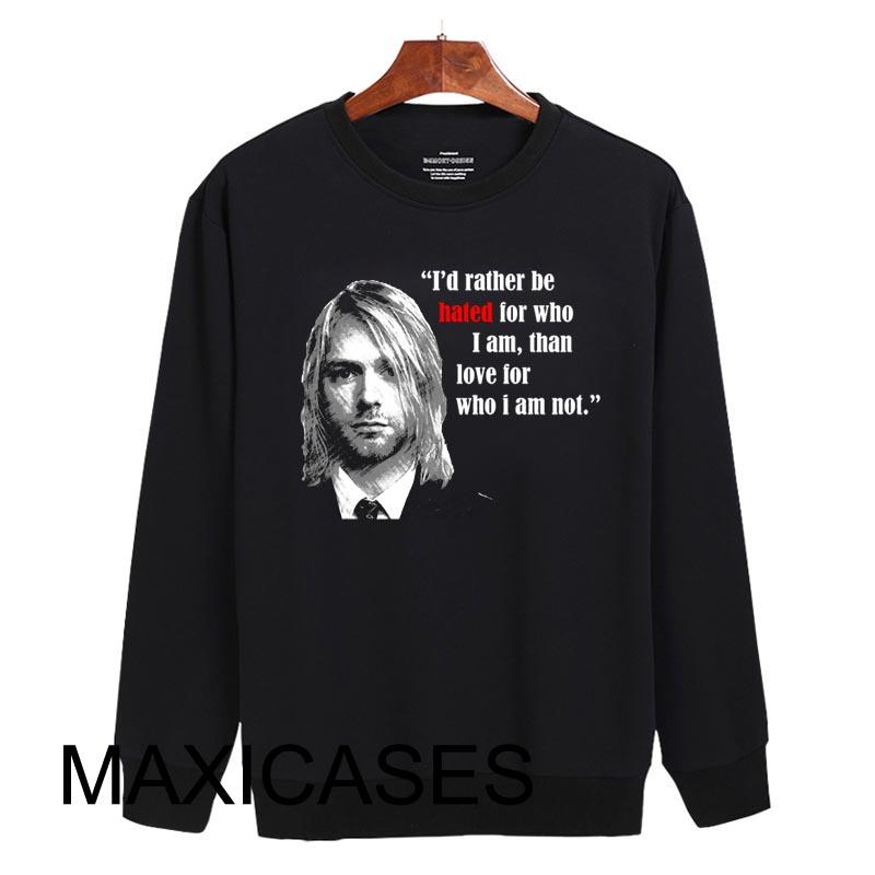 Kurt Cobain quotes Sweatshirt Sweater Unisex Adults size S to 2XL