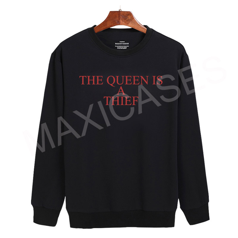 The queen is a thief Sweatshirt Sweater Unisex Adults size S to 2XL