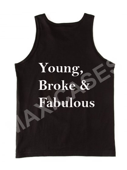 Young broke and fabulous tank top men and women Adult