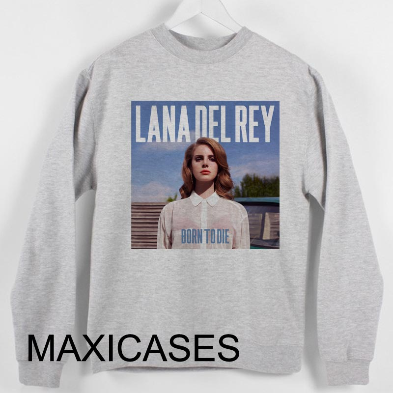 Lana Del Rey born to die Sweatshirt Sweater Unisex Adults size S to 2XL