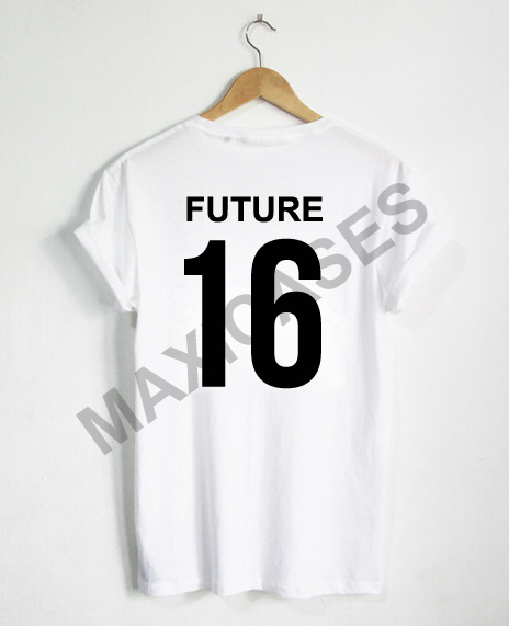 Future 16 T-shirt Men Women and Youth