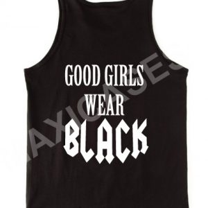Good girls wear black tank top men and women Adult