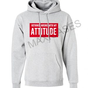 Nothings wrong with my attitude Hoodie Unisex Adult size S - 2XL
