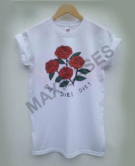 123e815eb7f844 Rose die die die T-shirt Men Women and Youth