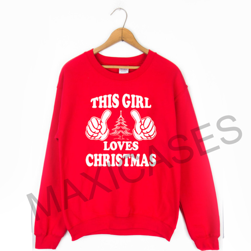 This girl loves christmas Sweatshirt Sweater Unisex Adults size S to 2XL