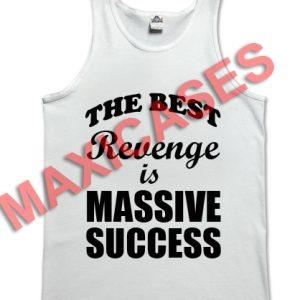 The best revenge is massive success tank top men and women Adult