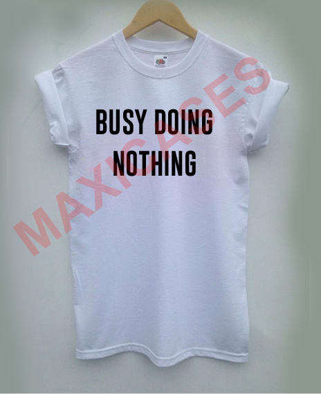 Busy Doing Nothing Mens T-Shirt
