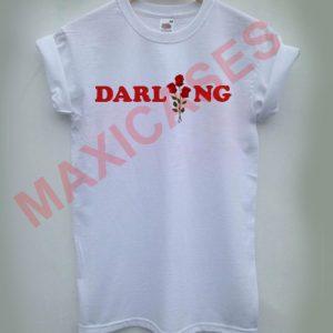 Darling rose T-shirt Men Women and Youth
