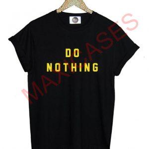DO NOTHING T-shirt Men Women and Youth