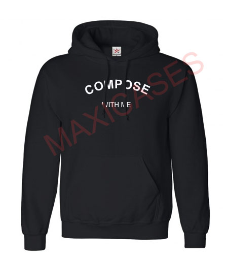 Compose with me Hoodie Unisex Adult size S - 2XL