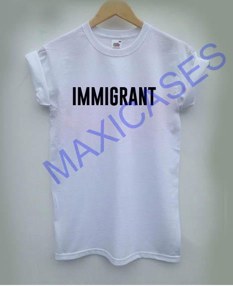 IMMIGRANT T-shirt Men Women and Youth