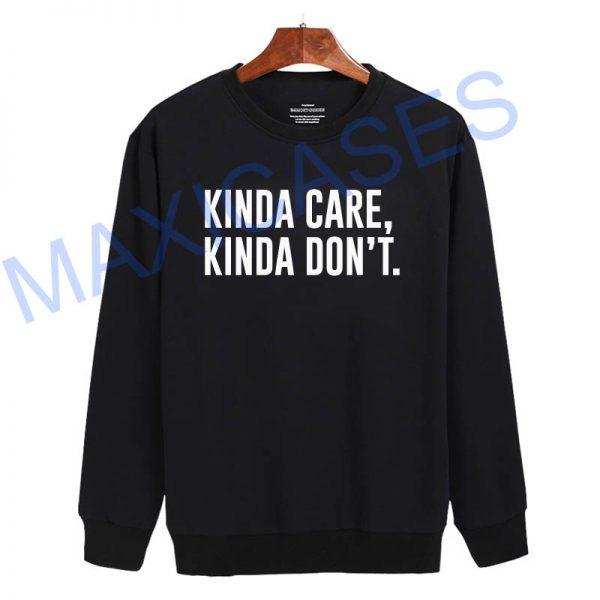 Kinda care kinda don't Sweatshirt Sweater Unisex Adults size S to 2XL