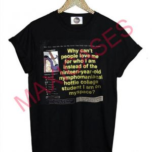 Why Can't People Love Me T-shirt Men Women and Youth