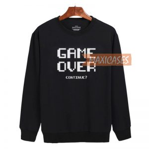 Game over continue Sweatshirt Sweater Unisex Adults size S to 2XL