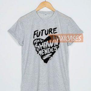 e0e09104b Future mrs.shawn mendes T-shirt Men Women and Youth