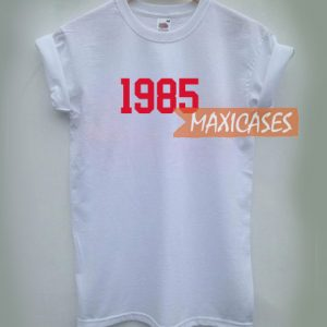 1985 T-shirt Men Women and Youth