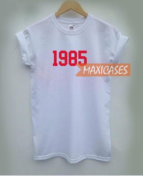 1985 T-shirt Men Women and Youth
