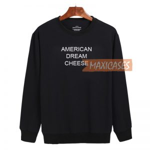 American Dream Cheese Cheap Sweatshirt, Cheap Sweater Unisex Adults