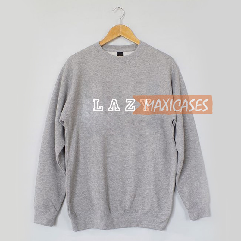 Lazy Sweatshirt Sweater Unisex Adults size S to 2XL