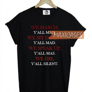 We March Y'all Mad T-shirt Men Women and Youth