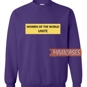 Women Of The World Unite Sweatshirt