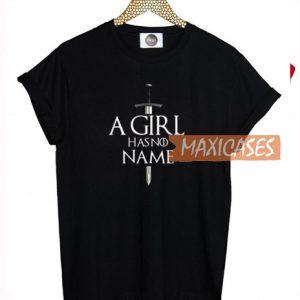 A Girl Has No Name T Shirt