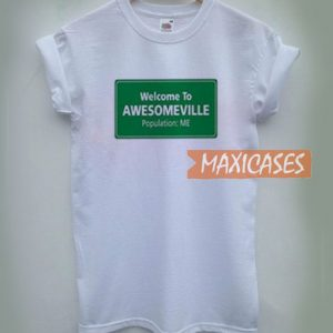 Welcome To Awesomeville T Shirt