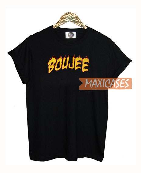 Boujee On Fire T Shirt