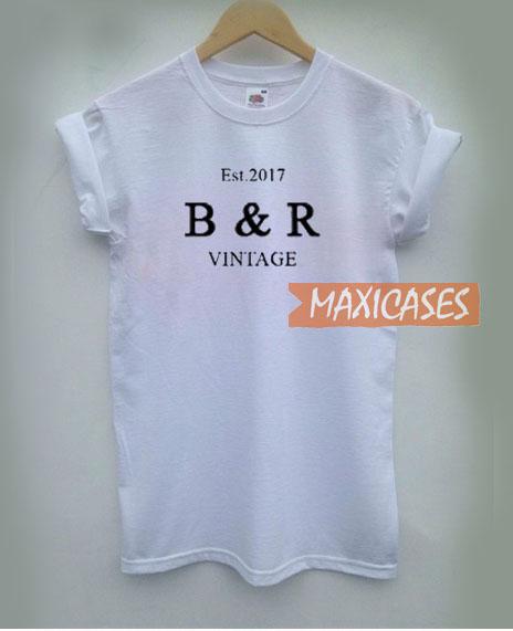 Est 2017 B And R Vintage T Shirt
