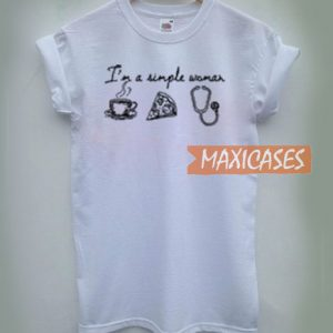 I'm A Simple Woman T Shirt
