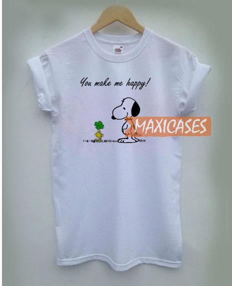 You Make Me Happy T Shirt