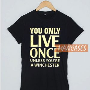 You Only Live Once Unless T Shirt