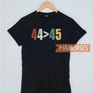 44 Is Greater Than 45 T Shirt
