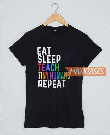 Eat Sleep Teach Tiny T Shirt